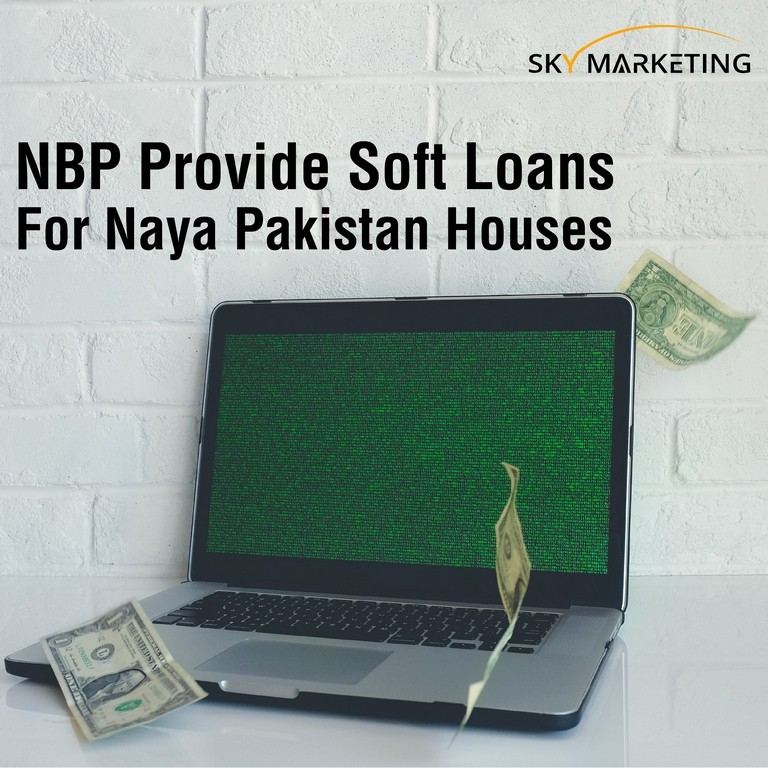 NBP Provide Soft Loans For Naya Pakistan Houses